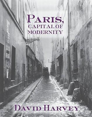 Paris, Capital Of Modernity By Harvey, David