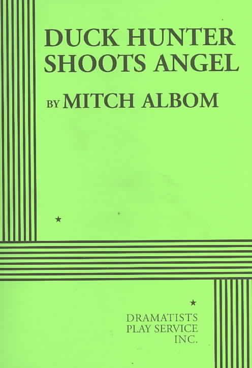 Duck Hunter Shoots Angel By Albom, Mitch