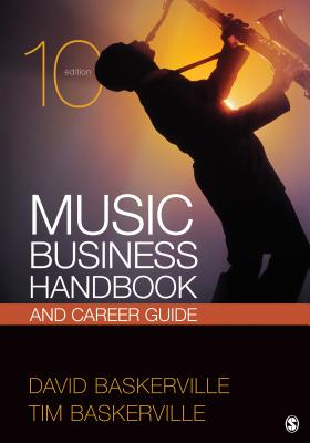 Music Business Handbook and Career Guide By Baskerville, David/ Baskerville, Tim